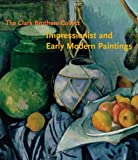 The Clark Brothers Collect: Impressionist and Early Modern Paintings (Clark Art Institute)