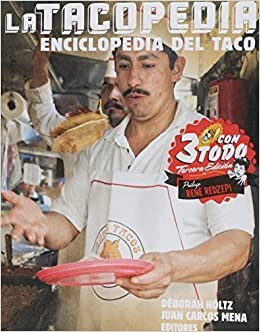 La tacopedia. Enciclopedia del taco (Spanish Edition) by Deborah Holtz (2015-10-05): Amazon.com: Books