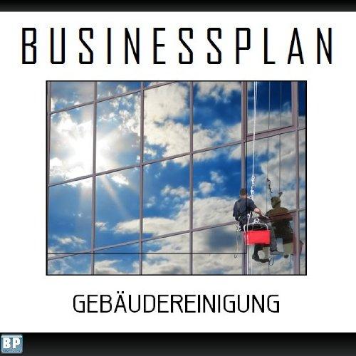 Businessplan Vorlage Existenzgründung Gebäudereinigung Start Up