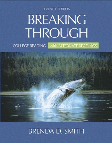 Breaking Through: College Reading, with Alternate Readings (7th Edition)