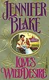 Love's Wild Desire, Jennifer Blake, 0449148785
