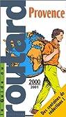 Guide du routard. Provence. 2000-2001 par Guide du Routard