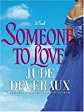 Someone to Love, Jude Deveraux, 0743267664