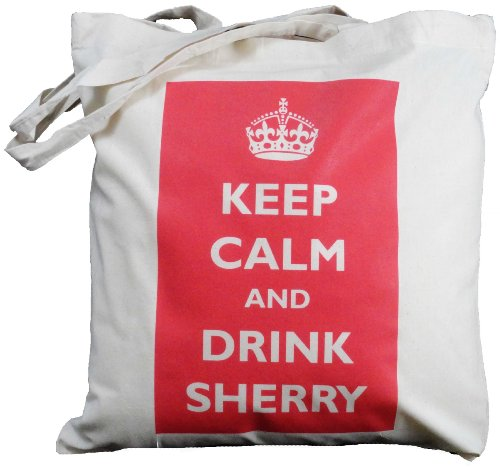 The Cotton Bag Store Ltd Keep Calm And Drink Sherry Natural Cotton Shoulder Bag 38m x 41cm Cream