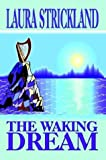 The Waking Dream, Laura Strickland, 1410721809