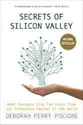 By Deborah Perry Piscione - Secrets of Silicon Valley: What Everyone Else Can Learn from the (Reprint) (2014-07-16) [Paperback]