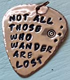 'Not All Those Who Wander Are Lost' Personalised Custom Copper Hand Stamped Guitar Plectrum / Pick