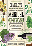 Llewellyn's Complete Formulary of Magical Oils: Over 1200 Recipes, Potions & Tinctures for Everyday Use (Llewellyn's Complete Book Series)