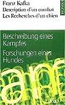 Description d'un combat/Beschreibung eines Kampfes - Les Recherches d'un chien/Forschungen eines Hundes - Edition bilingue par Kafka