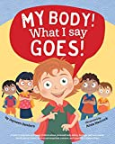 My Body! What I Say Goes!: A book to empower and