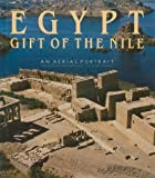 img - for Egypt: Gift of the Nile: An Aerial Portrait book / textbook / text book