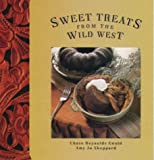 Sweet Treats from the Wild West, Chase Reynolds Ewald and Amy Jo Sheppard, 0879059176
