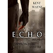 Echo Volume 1:  Approaching Shatter