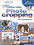 Cutting Edge Photo Cropping for Scrapbooks