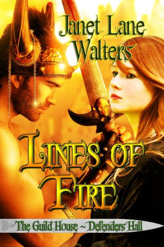 Lines of Fire (The Guild House - Defenders Hall) by [Walters, Janet Lane]