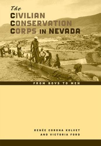 The Civilian Conservation Corps in Nevada: From Boys to Men (Shepperson Series in Nevada - Ca Stores In Corona