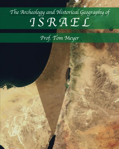 The Archeology and Historical Geography of Israel