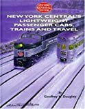 New York Centrals Lightweight Passenger Cars, Trains and Travel