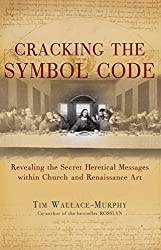 Cracking the Symbol Code: Revealing the Secret Heretical Messages within Church and Renaissance Art