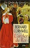 La Quête du graal, tome 2 : L'Archer du roi