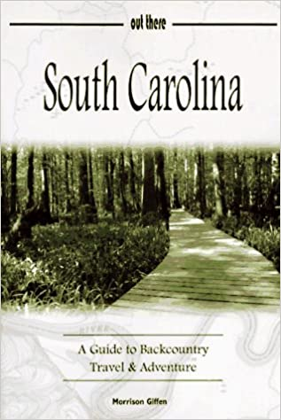 ??UPDATED?? South Carolina: A Guide To Backcountry Travel & Adventure (Guides To Backcountry Travel & Adventure.). building Torrejon najaar Gornyak Carnival mangos Sciences Games