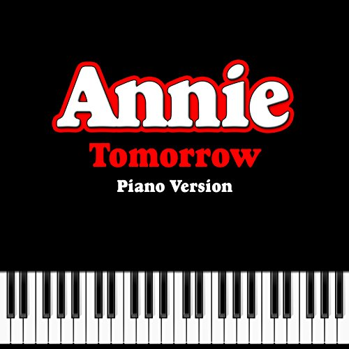 Tomorrow  From  Annie    Piano Version