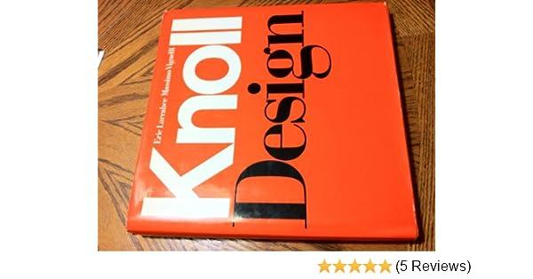 Knoll Design Eric Larrabee Massimo Vignelli 9780810912205 Amazon