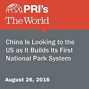 China Is Looking to the US as It Builds Its First National Park System