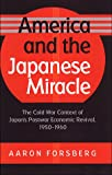America and the Japanese Miracle, Aaron Forsberg, 080782528X