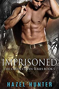 Imprisoned (Book 5 of Castle Coven): A Serial MMF Paranormal Romance (Castle Coven Series) by [Hunter, Hazel]