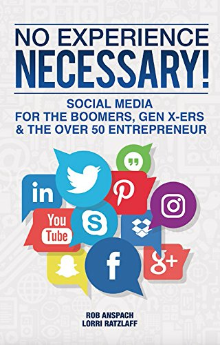 no-experience-necessary-social-media-for-the-boomers-gen-x-ers-the-over-50-entrepreneur