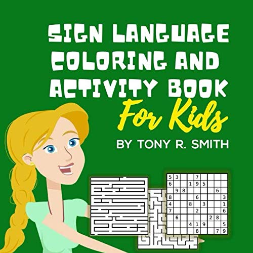 (Sign Language and Activity and Coloring Book for kids: Includes puzzles, coloring pages and fun mazes and much more (So Kids Can Learn))