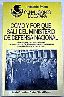 Como y por que sali del ministeriode defensa nacional: Amazon.es: Prieto, Indalecio: Libros