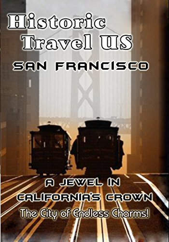 Historic Travel US - San Francisco A Jewel In California's Crown