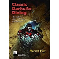 Classic Darksite Diving: Cave Diving Sites of Britain and Europe