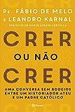 Pe. Fábio de Melo (Autor), Leandro Karnal (Autor)(81)Comprar novo: R$ 9,81