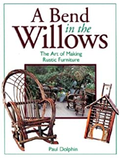 making rustic furniture. bend in the willows making rustic furniture d