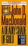A Deadly Shade of Gold, John D. MacDonald, 0449224422