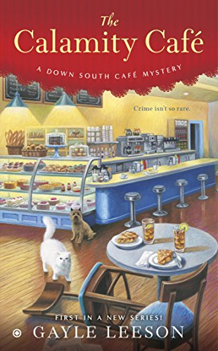 The Calamity Café (A Down South Café Mystery Book 1)