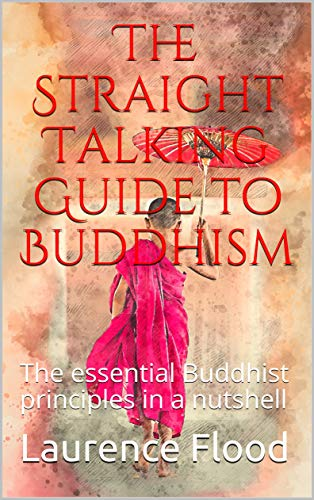 [READ] The Straight Talking Guide to Buddhism: The essential Buddhist principles in a nutshell Z.I.P