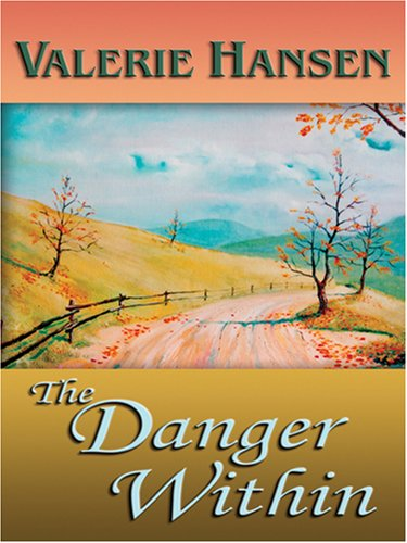 The Danger Within (Faith at the Crossroads, Book 2) (Steeple Hill Love Inspired Suspense #15) PDF