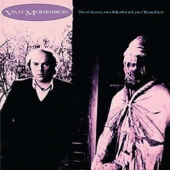 No Guru No Method No Teacher By Van Morrison On Amazon