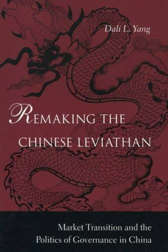 (Remaking the Chinese Leviathan: Market Transition and the Politics of Governance in China)