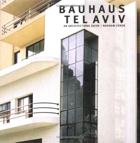 Bauhaus Tel Aviv : An Architectural Guide PDF