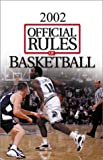 The Official Rules of Basketball 2002, National Collegiate Athletic Association, 1572434287
