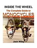img - for Inside the Wheel: The Complete Guide to Monocycles book / textbook / text book