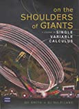 On the Shoulders of Giants : A Course in Single Variable Calculus, Smith, Geoff and McLelland, Gordon, 0868407178