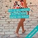 Et j'ai dansé pieds nus dans ma tête Hörbuch von Olivia Zeitline Gesprochen von: Perrine Megret