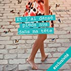 Et j'ai dansé pieds nus dans ma tête   Livre audio Auteur(s) : Olivia Zeitline Narrateur(s) : Perrine Megret