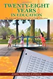 Twenty-Eight Years in Education, John Thomas Patrick, 1462063551